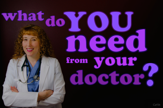 7 steps to get what you need from your doctor